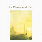 Jean Mambrino, La Penombre de l'or, Arfuyen Edit., 2002